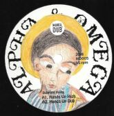Alpha & Omega - Hands Up High / Dub / Rootical Dub / Rootical Dubplate (Mania Dub) 10""
